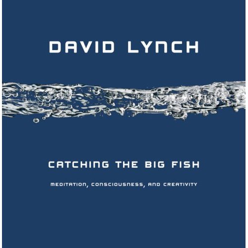 david lynch catching the big fish